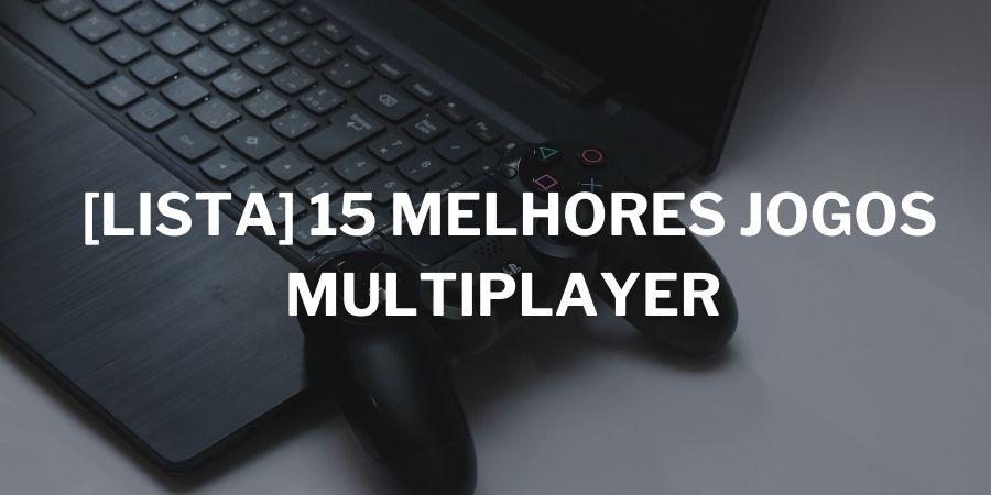 melhores-jogos-multiplayer