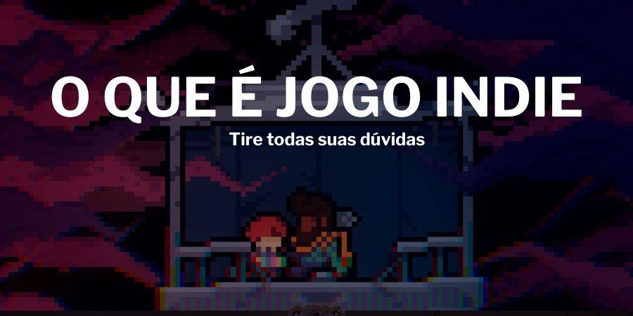 o-que-e-jogo-indie