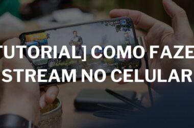 como-fazer-stream-celular