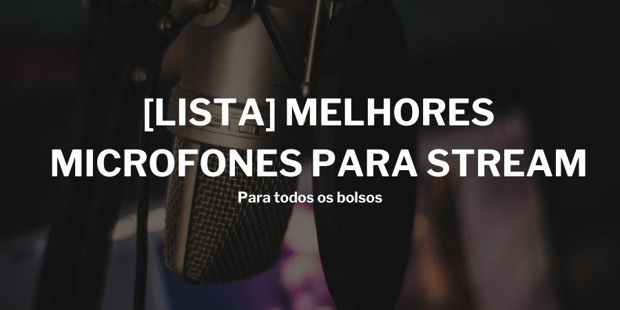 melhores-microfones-para-stream