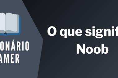 o-que-significa-noob
