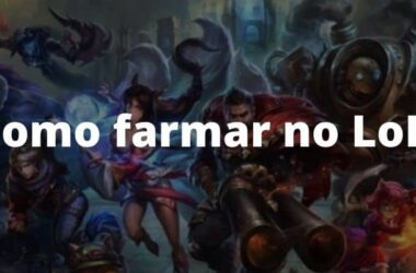 Como farmar no LoL