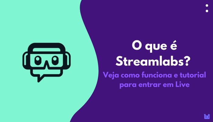 O que é streamlabs