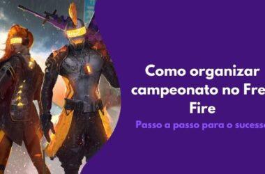 Como organizar um campeonato de Free Fire