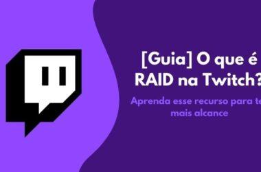 O que é Raid Twitch