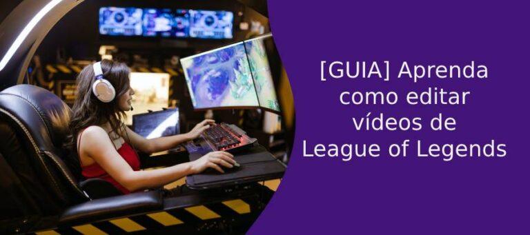 como editar videos de league of legends