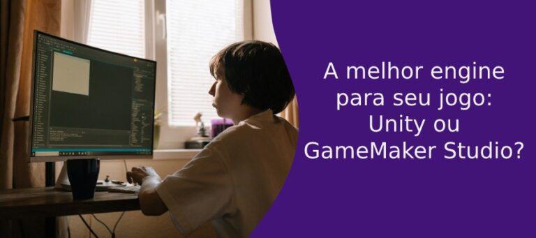 unity ou game maker